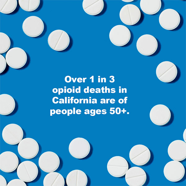 Over 1 in 3 Opioid Deaths in California are people 50+ | 7th Art